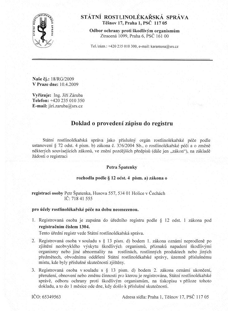 Do registru Státní rostlinolékařské správy jsem byl zapsán v roce 2009